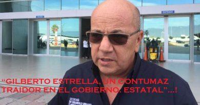 """""""Gilberto Estrella, un contumaz traidor en el gobierno estatal""""…"""